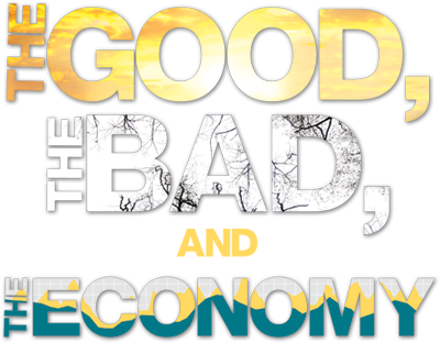 The Good, The Bad, The Economy